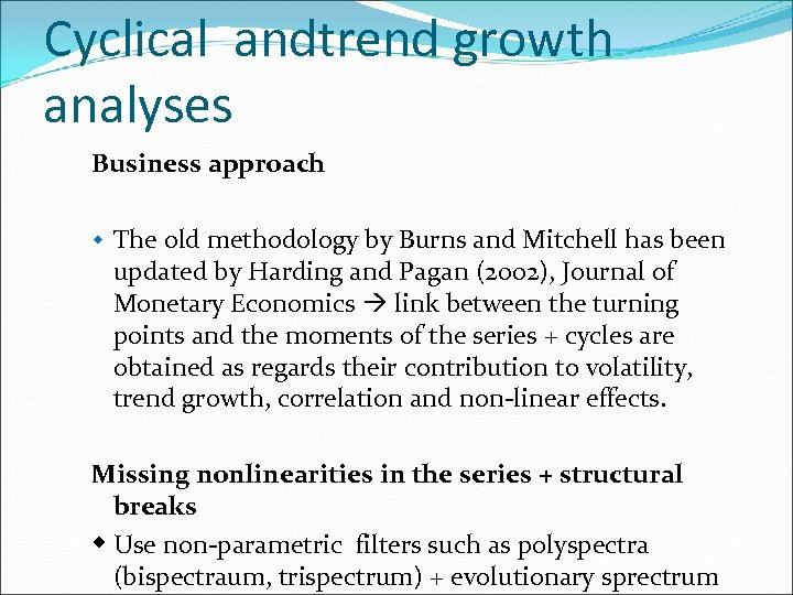 Cyclical andtrend growth analyses Business approach w The old methodology by Burns and Mitchell