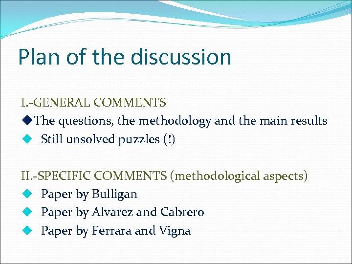 Plan of the discussion Le cours s'articule autour de trois points: I. -GENERAL COMMENTS