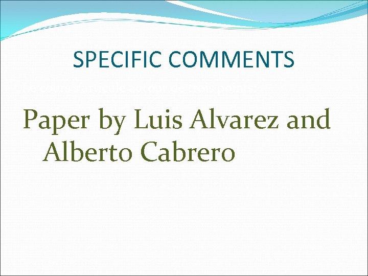 SPECIFIC COMMENTS Le cours s'articule autour de trois points: Paper by Luis Alvarez and