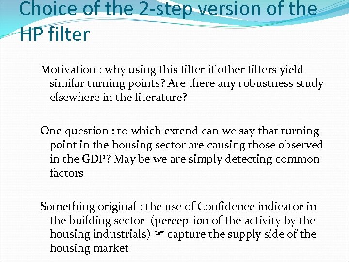 Choice of the 2 -step version of the HP filter Motivation : why using