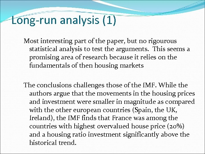 Long-run analysis (1) Most interesting part of the paper, but no rigourous statistical analysis