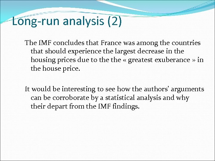 Long-run analysis (2) The IMF concludes that France was among the countries that should