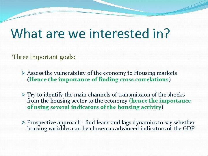 What are we interested in? Le cours s'articule autour de trois points: Three important