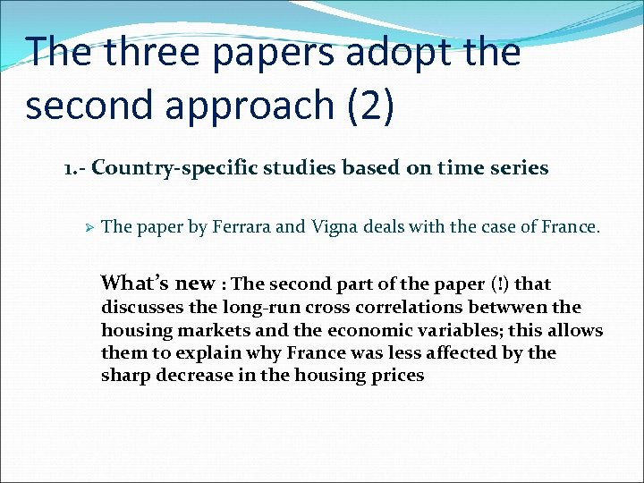The three papers adopt the second approach (2) 1. - Country-specific studies based on