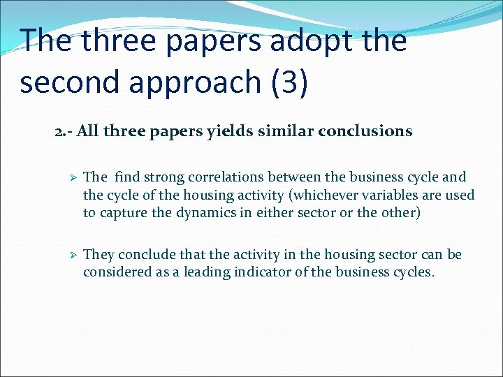 The three papers adopt the second approach (3) 2. - All three papers yields
