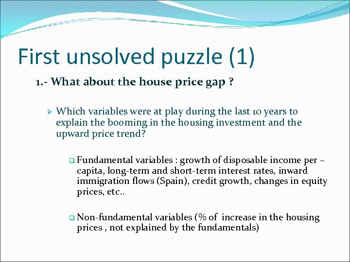 First unsolved puzzle (1) 1. - What about the house price gap ? Ø