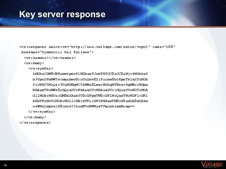 Key server response <vs: response xmlns: vs=