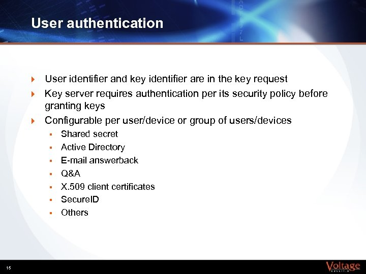 User authentication } } } User identifier and key identifier are in the key