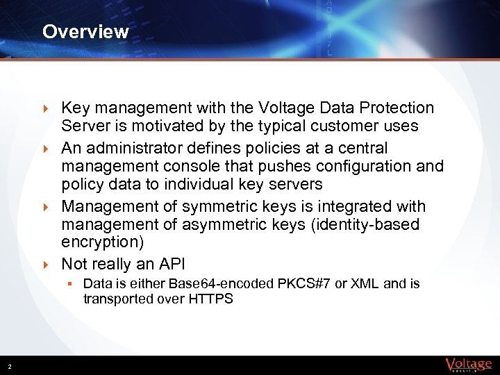 Overview } } Key management with the Voltage Data Protection Server is motivated by