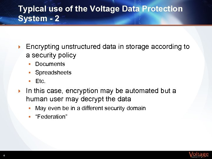 Typical use of the Voltage Data Protection System - 2 } Encrypting unstructured data