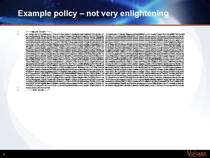 Example policy – not very enlightening } } 9 -----BEGIN PKCS 7 ----MIIKKg. YJKo.