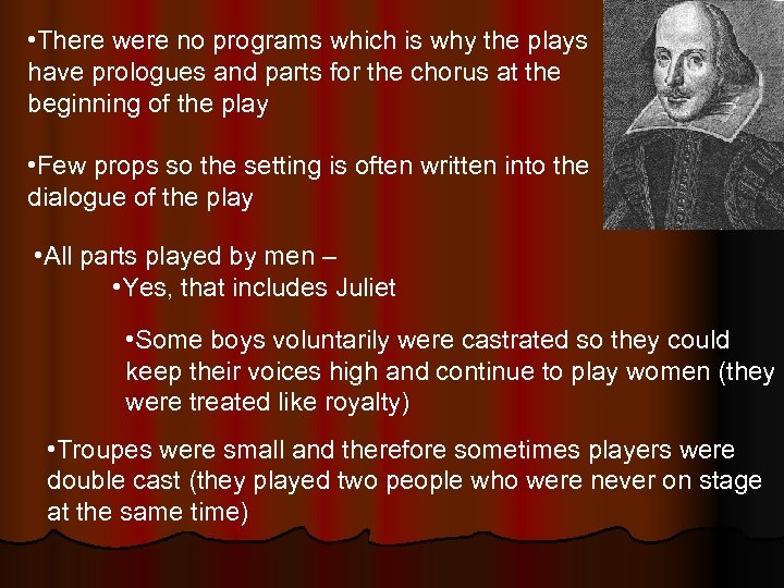 • There were no programs which is why the plays have prologues and