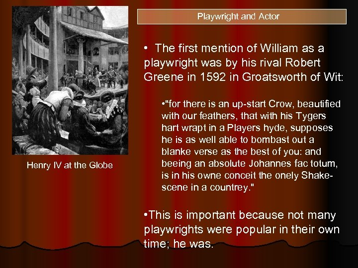 Playwright and Actor • The first mention of William as a playwright was by
