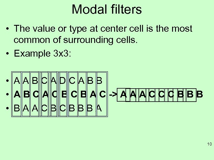 Modal filters • The value or type at center cell is the most common