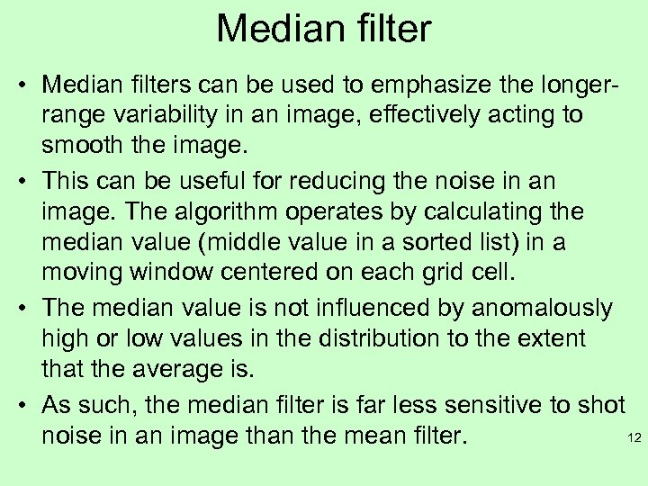 Median filter • Median filters can be used to emphasize the longerrange variability in