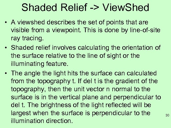 Shaded Relief -> View. Shed • A viewshed describes the set of points that