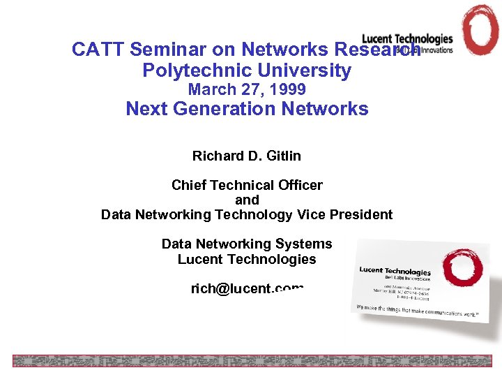 CATT Seminar on Networks Research Polytechnic University March 27, 1999 Next Generation Networks Richard