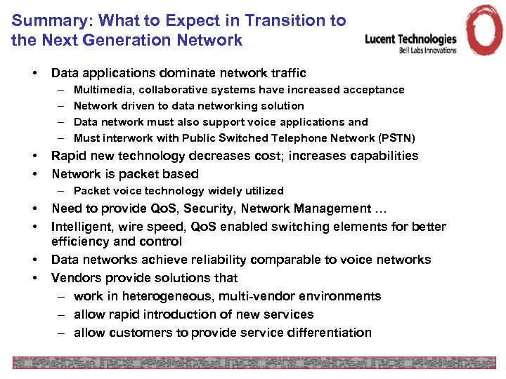 Summary: What to Expect in Transition to the Next Generation Network • Data applications