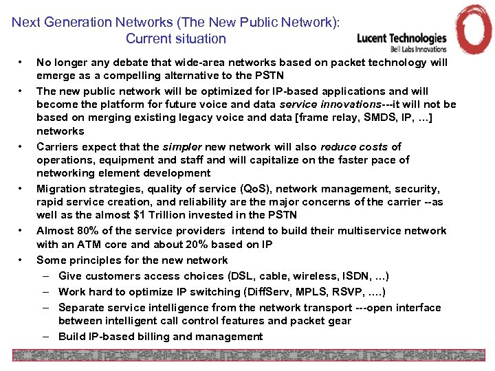 Next Generation Networks (The New Public Network): Current situation • • • No longer