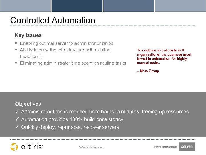 Controlled Automation Key Issues § Enabling optimal server to administrator ratios § Ability to