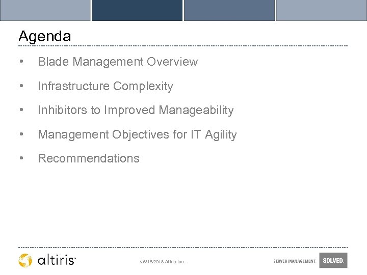 Agenda • Blade Management Overview • Infrastructure Complexity • Inhibitors to Improved Manageability •