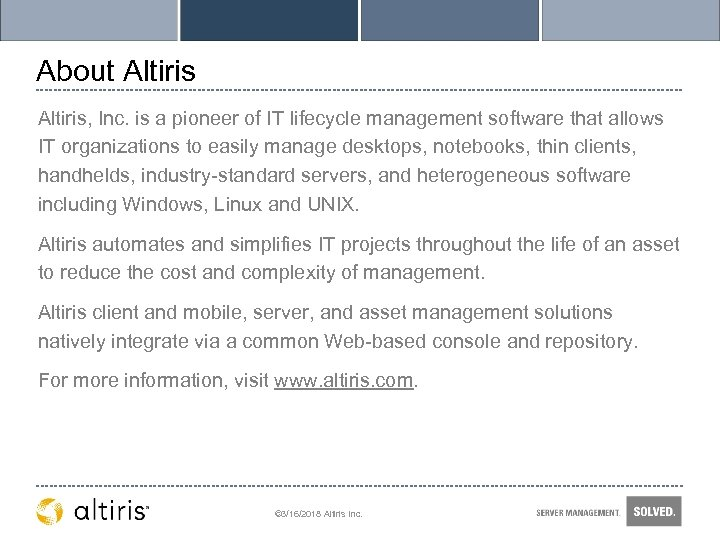 About Altiris, Inc. is a pioneer of IT lifecycle management software that allows IT