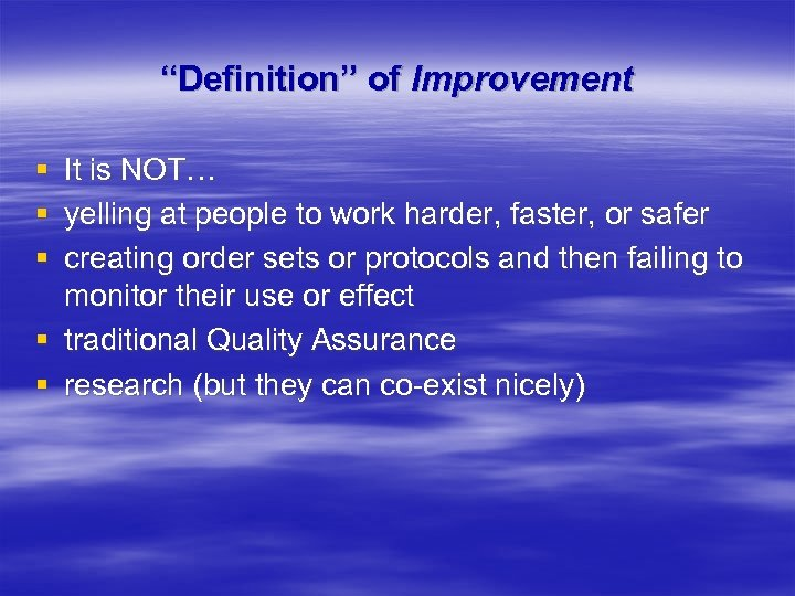 """""""Definition"""" of Improvement § § § It is NOT… yelling at people to work"""