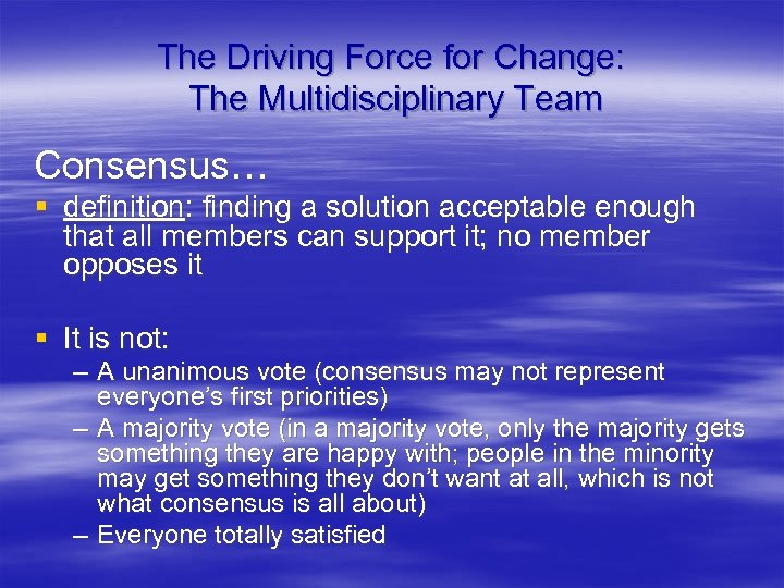 The Driving Force for Change: The Multidisciplinary Team Consensus… § definition: finding a solution