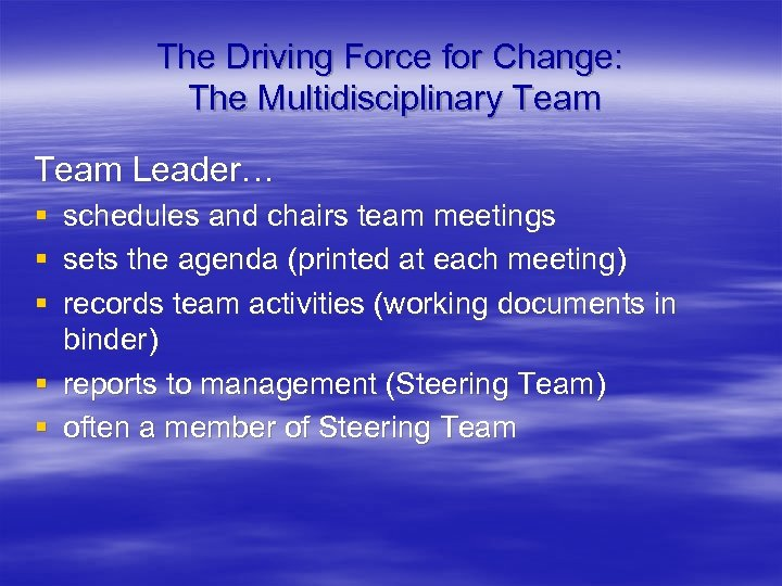 The Driving Force for Change: The Multidisciplinary Team Leader… § § § schedules and