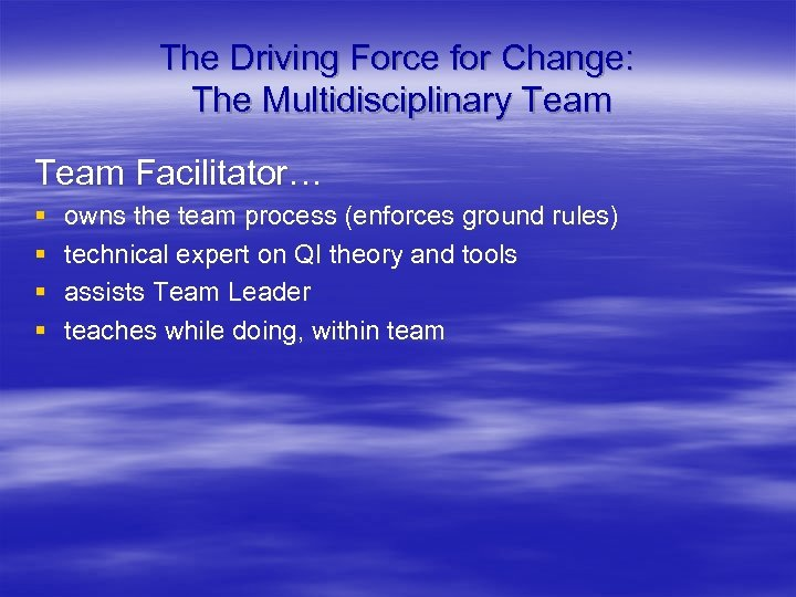 The Driving Force for Change: The Multidisciplinary Team Facilitator… § § owns the team