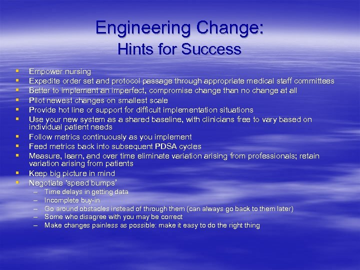 Engineering Change: Hints for Success § § § Empower nursing Expedite order set and