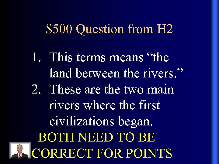 "$500 Question from H 2 1. This terms means ""the land between the rivers."