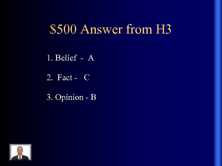 $500 Answer from H 3 1. Belief - A 2. Fact - C 3.