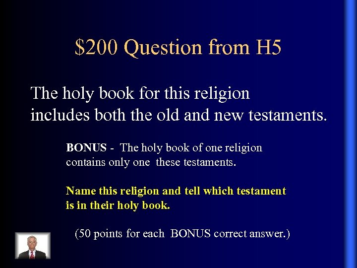 $200 Question from H 5 The holy book for this religion includes both the