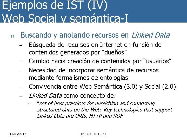 Ejemplos de IST (IV) Web Social y semántica-I n Buscando y anotando recursos en