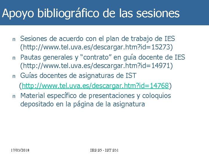 Apoyo bibliográfico de las sesiones n n Sesiones de acuerdo con el plan de