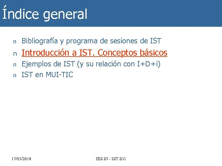 Índice general n Bibliografía y programa de sesiones de IST n Introducción a IST.