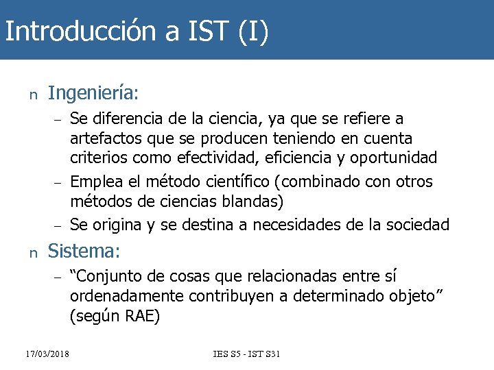 Introducción a IST (I) n Ingeniería: – – – n Se diferencia de la