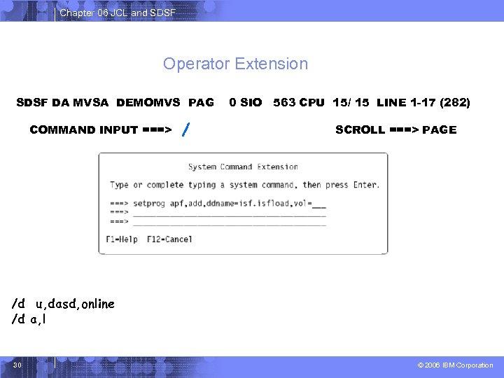 Chapter 06 JCL and SDSF Operator Extension SDSF DA MVSA DEMOMVS PAG COMMAND INPUT
