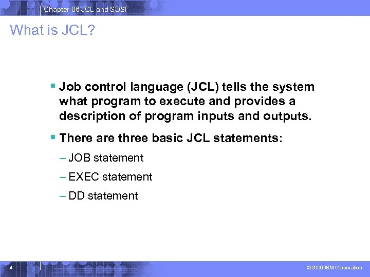 Chapter 06 JCL and SDSF What is JCL? § Job control language (JCL) tells