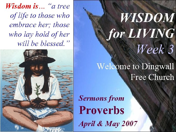 "Wisdom is… ""a tree of life to those who embrace her; those who lay"