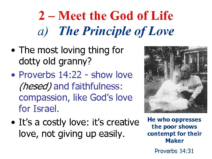 2 – Meet the God of Life a) The Principle of Love • The