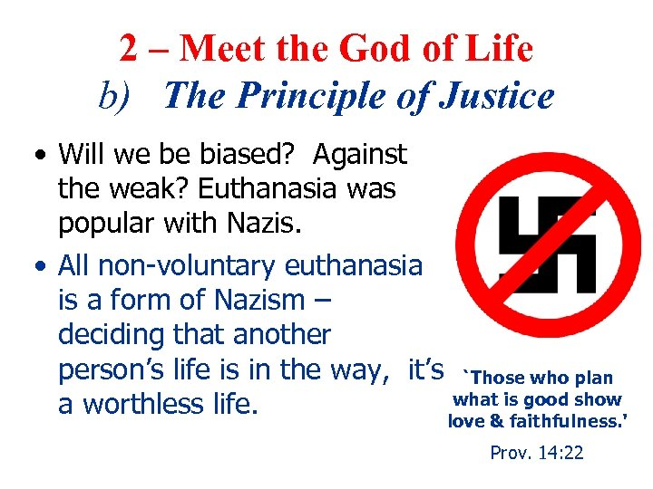 2 – Meet the God of Life b) The Principle of Justice • Will