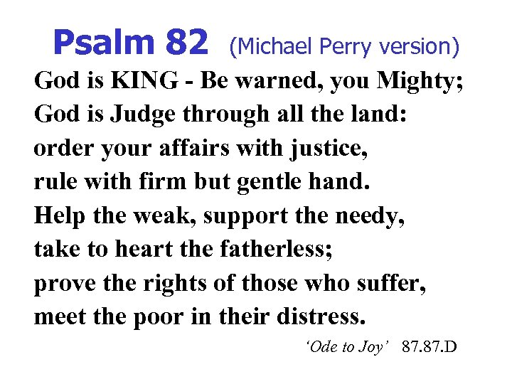 Psalm 82 (Michael Perry version) God is KING - Be warned, you Mighty; God
