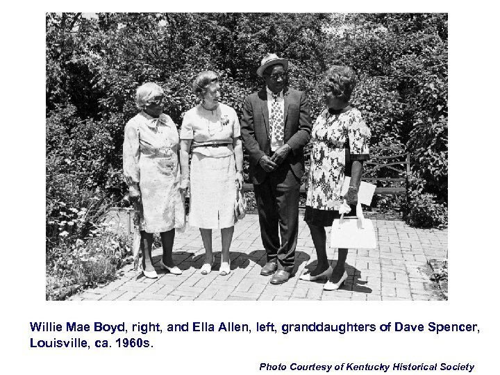 Willie Mae Boyd, right, and Ella Allen, left, granddaughters of Dave Spencer, Louisville, ca.