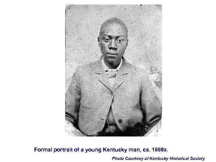 Formal portrait of a young Kentucky man, ca. 1880 s. Photo Courtesy of Kentucky