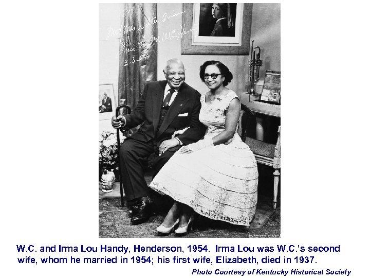 W. C. and Irma Lou Handy, Henderson, 1954. Irma Lou was W. C. 's