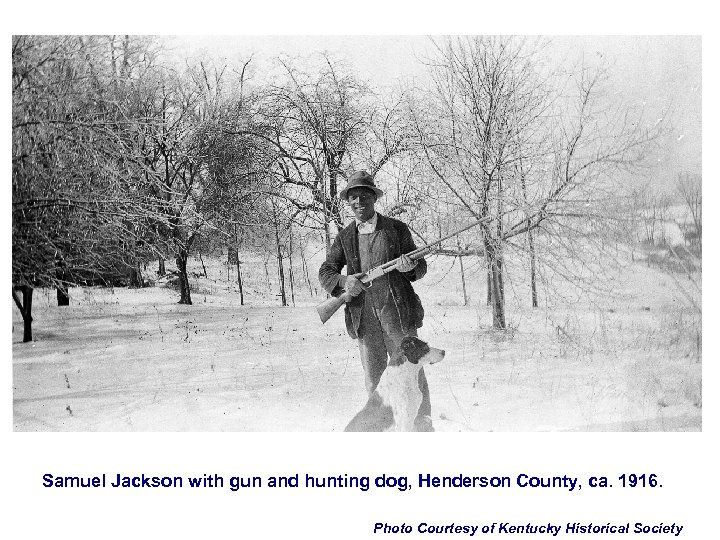 Samuel Jackson with gun and hunting dog, Henderson County, ca. 1916. Photo Courtesy of