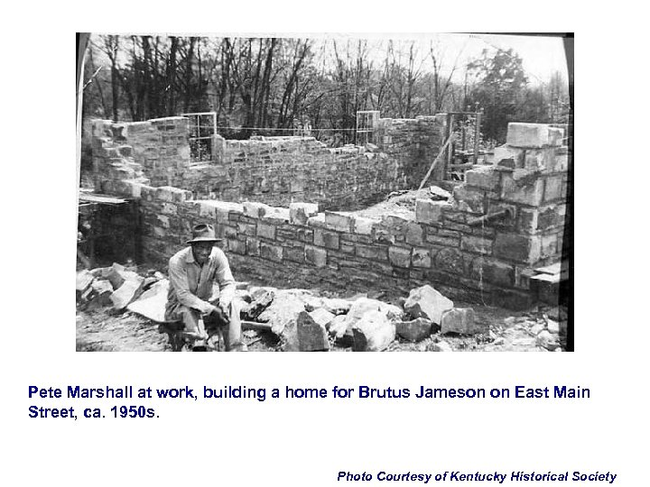 Pete Marshall at work, building a home for Brutus Jameson on East Main Street,