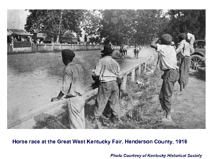 Horse race at the Great West Kentucky Fair, Henderson County, 1916 Photo Courtesy of